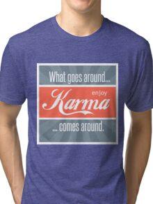 What Goes Around Comes Around  Tri-blend T-Shirt