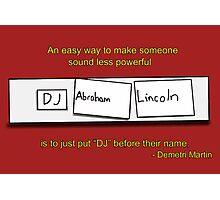 DJ Abraham Lincoln Photographic Print