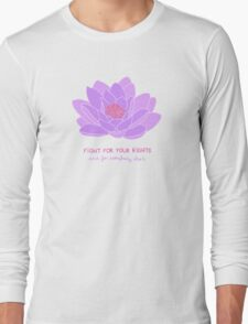 Fight for your Rights (and for Everybody Else's) - Purple Water Lily Long Sleeve T-Shirt