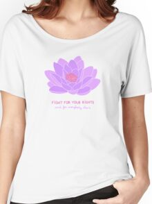 Fight for your Rights (and for Everybody Else's) - Purple Water Lily Women's Relaxed Fit T-Shirt