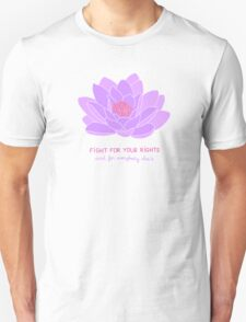 Fight for your Rights (and for Everybody Else's) - Purple Water Lily Unisex T-Shirt