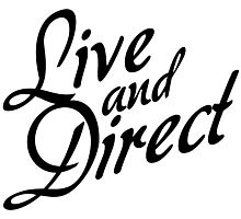 Live and Direct - Black Photographic Print