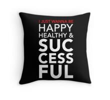 Happy, Healthy, & Successful Throw Pillow