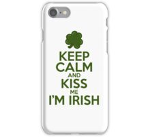 Keep Calm and Kiss Me I'm Irish iPhone Case/Skin