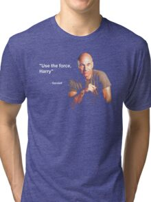 """""""Use the force, Harry"""" - Gandalf Tri-blend T-Shirt"""