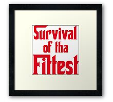 Survival of Tha Fittest - Red Framed Print