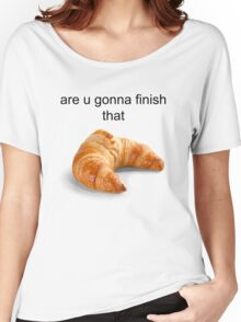 Are you gonna finish that croissant? - Carl Wheezer Women's Relaxed Fit T-Shirt