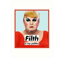 Filth is My Politics Art Print