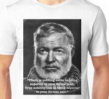 Hemingway quote Unisex T-Shirt
