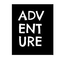 Adventure - Typography Print Photographic Print