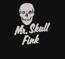 Mr Skull Fink Unisex T-Shirt