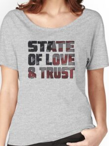 STATE OF LOVE & TRUST Women's Relaxed Fit T-Shirt