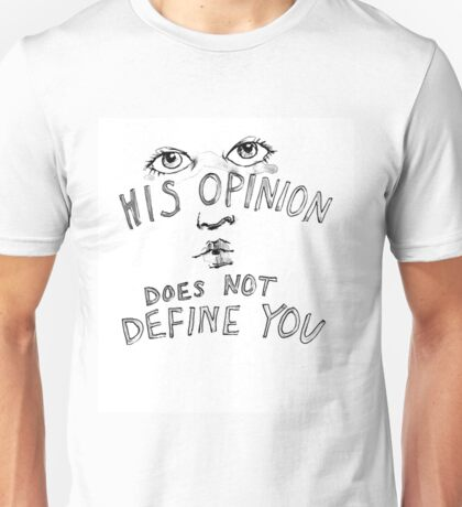 his opinion does not define you Unisex T-Shirt