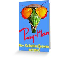 Pray man eyewear - new collection sunglasses out now Greeting Card
