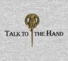 Talk to the Kings Hand by Bradsite