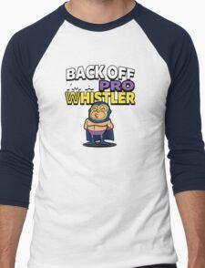Back off I'm A pro whistler Men's Baseball ¾ T-Shirt