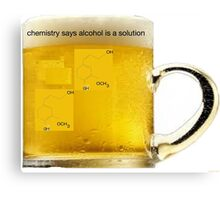 """""""beer the cause of and solution to all of lifes problems"""" Canvas Print"""