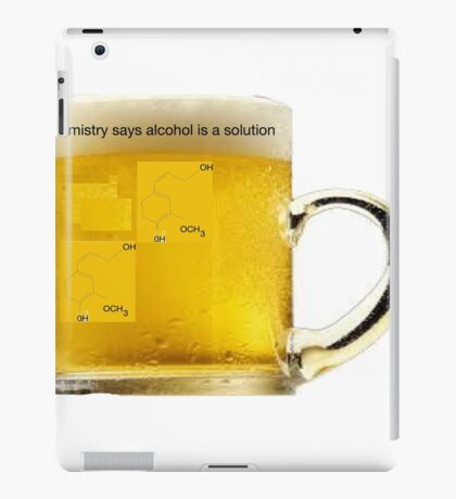 """""""beer the cause of and solution to all of lifes problems"""" iPad Case/Skin"""