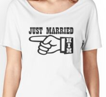 Just Married Him Women's Relaxed Fit T-Shirt