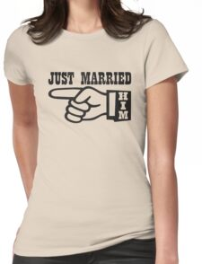 Just Married Him Womens Fitted T-Shirt