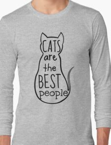 cats are the best people Long Sleeve T-Shirt