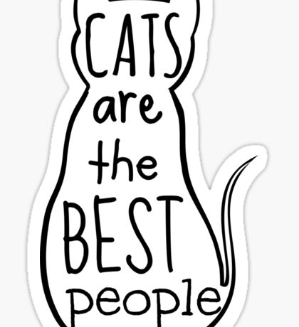 cats are the best people Sticker