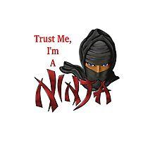 I Am A Ninja Photographic Print