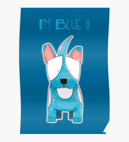 I'm Blue !! - Bull Terrier Dog Poster