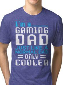 I'm a Gaming Dad Tri-blend T-Shirt