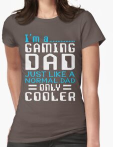 I'm a Gaming Dad Womens Fitted T-Shirt