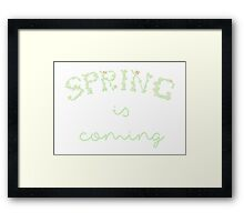 Spring is coming Framed Print
