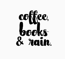 Coffee, Books & Rain. Unisex T-Shirt
