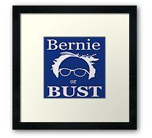 BERNIE OR BUST!! FEEL THE BERN 2016 Framed Print