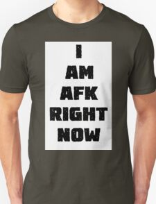 i am afk right now Unisex T-Shirt