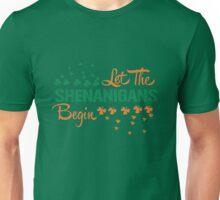 St. Patrick's Day: Let the Shenanigans begin!  Unisex T-Shirt