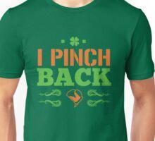 St. Patrick's Day: I pinch back Unisex T-Shirt