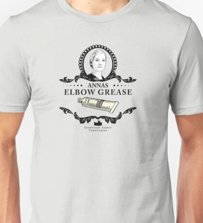 Annas Elbow Grease  - Downton Abbey Industries Unisex T-Shirt