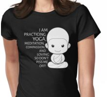 I am practicing yoga Womens Fitted T-Shirt