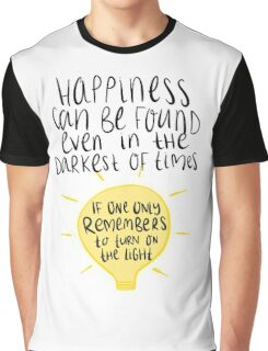 Happiness can be found even in the darkest of times, if one only remembers to turn on the light. Graphic T-Shirt