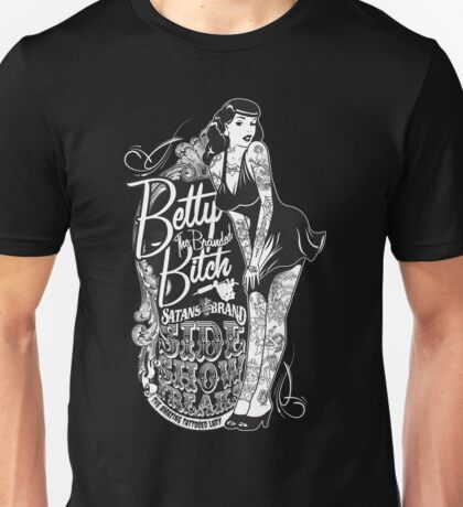 Side Show Freaks - Betty Bitch Unisex T-Shirt