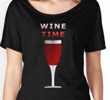 Wine Time Women's Relaxed Fit T-Shirt