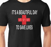 It's A Beautiful Day To Save Lives Greys Anatomy Unisex T-Shirt