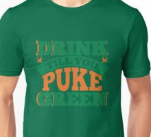 St. Patrick's Day: Drink till you puke green Unisex T-Shirt