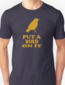 Put A Bird On It - Portlandia T-Shirt