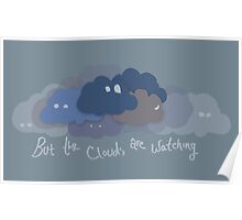 But the clouds are watching Poster