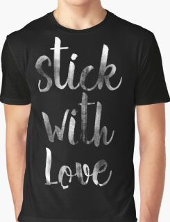STICK WITH LOVE Graphic T-Shirt