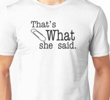 That's What She Said - The Office Unisex T-Shirt