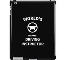 World's Greatest Driving Instructor iPad Case/Skin