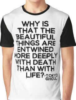 Tokyo Ghoul Quote v2 Graphic T-Shirt