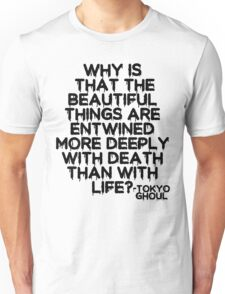 Tokyo Ghoul Quote v2 Unisex T-Shirt
